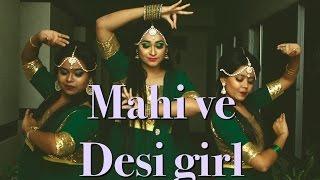 Desi girl and mahi ve dance performance