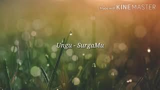 Ungu - SurgaMu (Lirik Lagu)