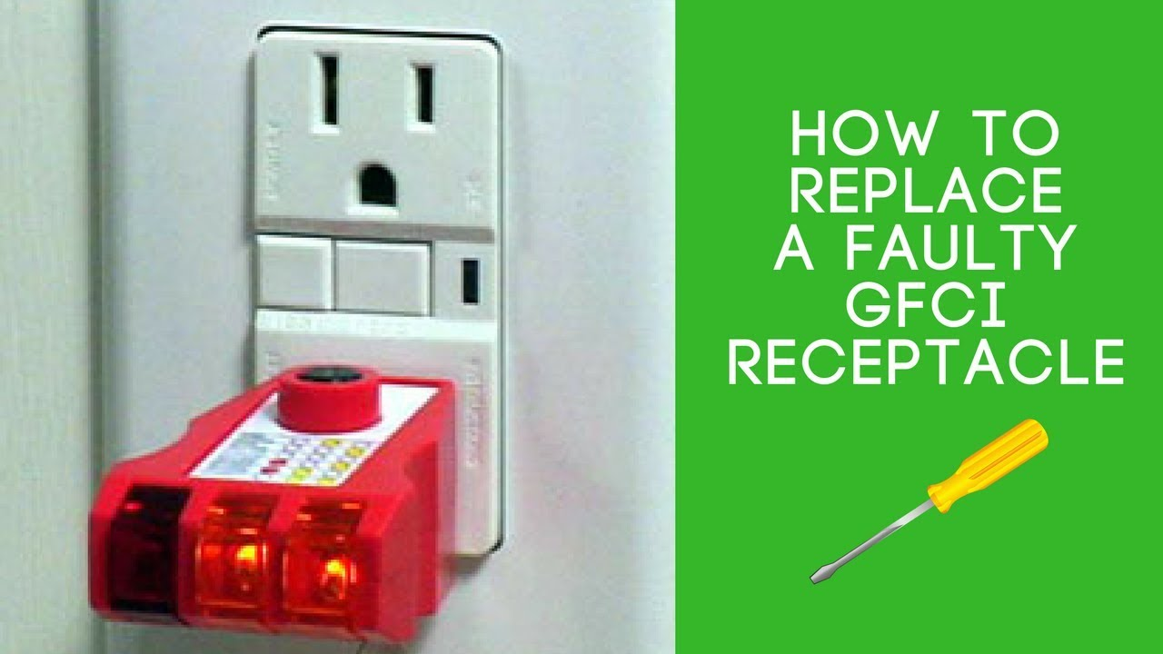 Replacing a Faulty GFCI Receptacle