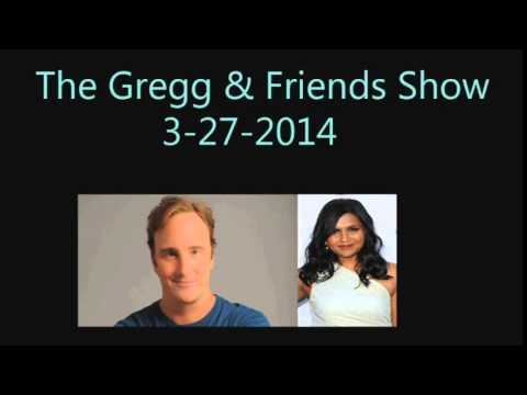 The Gregg & Friends Show 3 27 2014