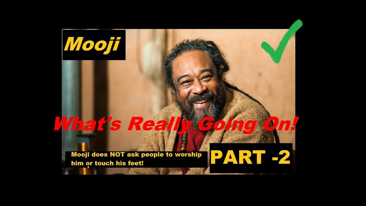 PART 2 - Mooji, What's REALLY going on?
