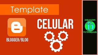 Configurar Template ou Layout para celular no blogger