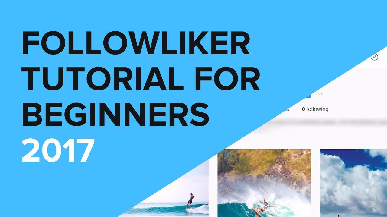 FollowLiker Tutorial For Beginners | Best Settings 2017