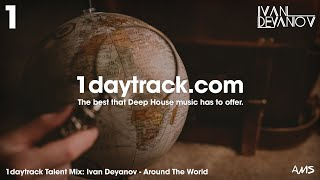 Talent Mix #87 | Ivan Deyanov - Around The World | 1daytrack.com