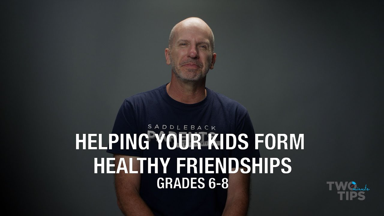 Helping your Child Form Healthy Friendships, Grades 6 to 8 | TWO MINUTE TIPS