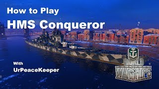 How To Play HMS Conqueror In World Of Warships