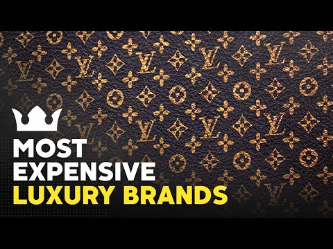 The Most Expensive Luxury Brands