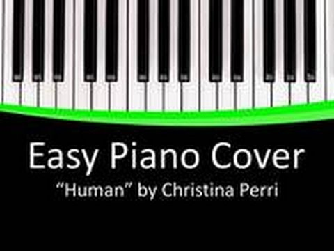 Human Christina Perri Piano Cover Easy Free Download Youtube