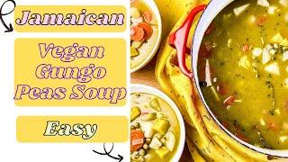 Easy Vegan Jamaican Gungo Peas (Pigeon peas) Soup: Saturday Soup