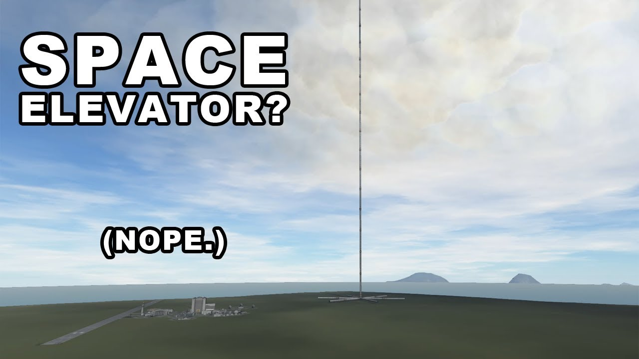 Can you build a SPACE ELEVATOR in Kerbal Space Program
