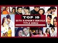 Top  Ekta Kapoor S Serials Songs Best Of Ekta Kapoor  Mp3 - Mp4 Download