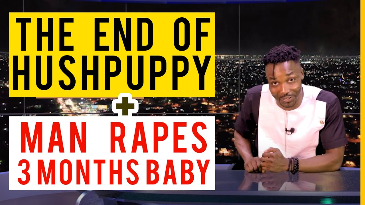 The end of Hushpuppy; Man rapes 3 months old baby. (Pararan Mock News)