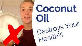 Coconut Oil = A Deadly Poison That Destroys Your Health!?