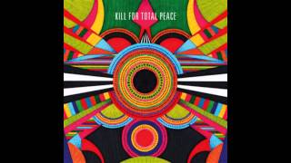 Kill For Total Peace - Elevator Love