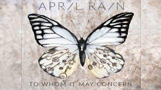 April Rain - To Whom It May Concern [Full Album]