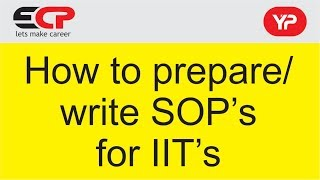 How to prepare/write SOP for IIT's ???