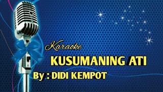KARAOKE KUSUMANING ATI (DIDI KEMPOT)