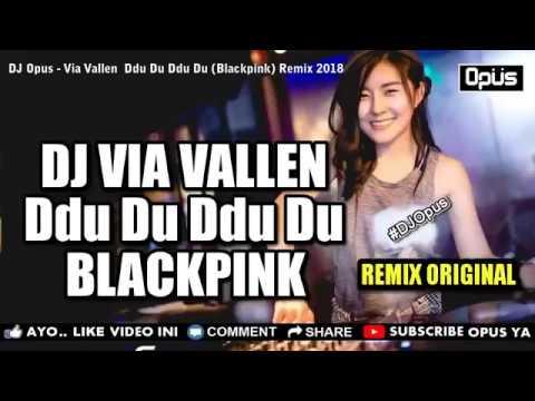 Dj Opus Blackpink Du Du DDU Du Remix Original 2018 The BEST