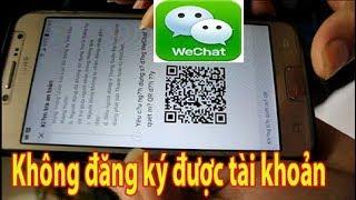 Hướng dẫn xác nhận mã QR đăng ký tài khoản WECHAT new video