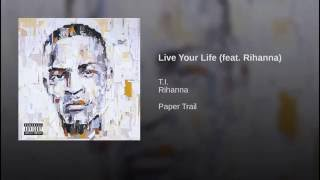 Live Your Life (feat. Rihanna)