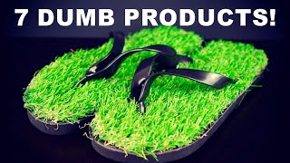 7 Dumb Products That Actually Work!