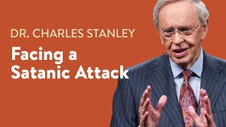 Facing a Satanic Attack  Dr Charles Stanley
