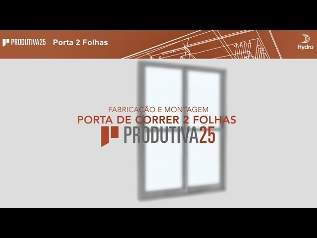 HYDRO Produtiva25 - Porta de Correr 2 folhas
