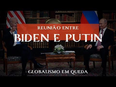 Reunião entre Presidente Biden e Putin representa a queda do Globalismo.