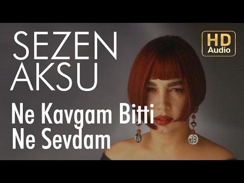 Sezen Aksu - Ne Kavgam Bitti Ne Sevdam (Official Audio)