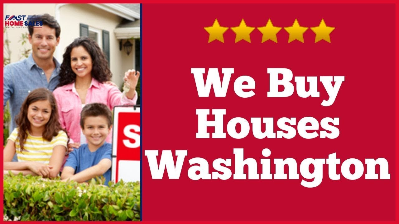 We Buy Houses Washington - CALL 833-814-7355
