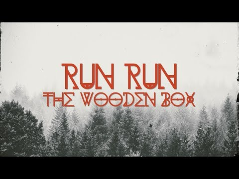 The Wooden Box - Run Run (Lyric Video)