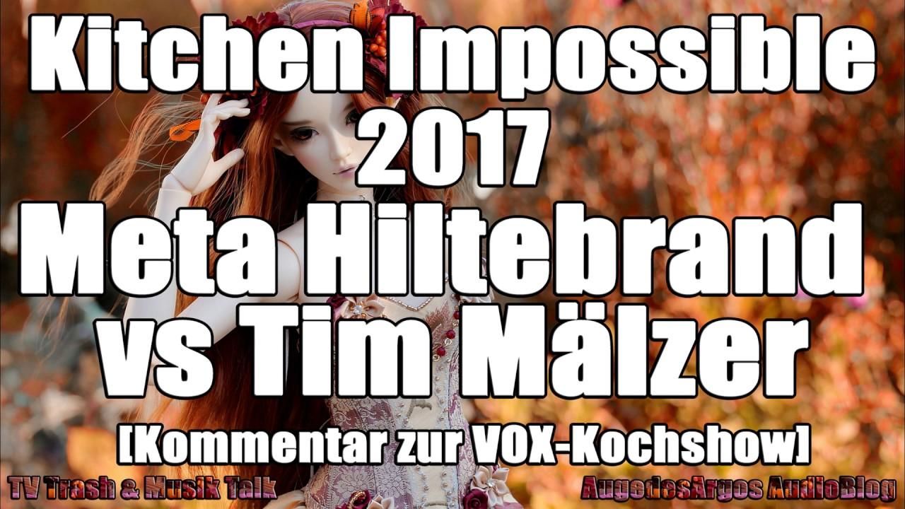Kitchen Impossible 2017 - Meta Hiltebrand vs Tim Raue [Kommentar ... | {Kochshow vox 85}