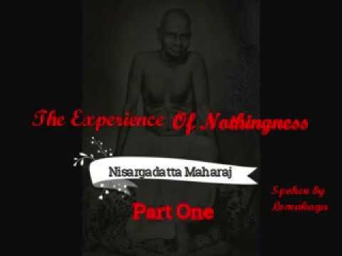 NISARGADATTA MAHARAJ : THE EXPERIENCE OF NOTHINGNESS ~ PART ONE - Audiobook - lomakayu