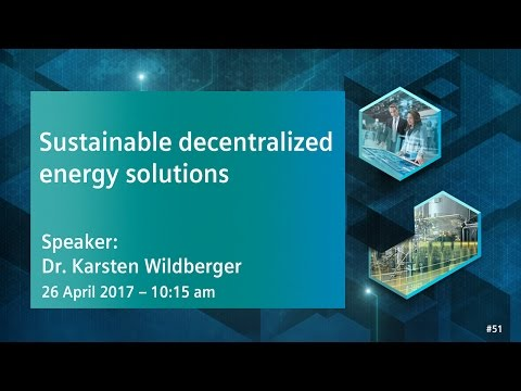 Sustainable decentralized energy solutions | 26 April 2017 - 10:15 am
