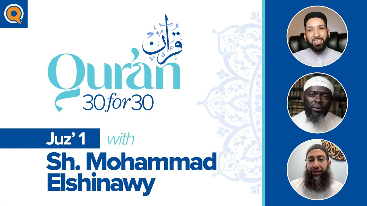 Download Juz' 1 with Sh. Mohammad Elshinawy | Qur'an 30 for 30 Season 2