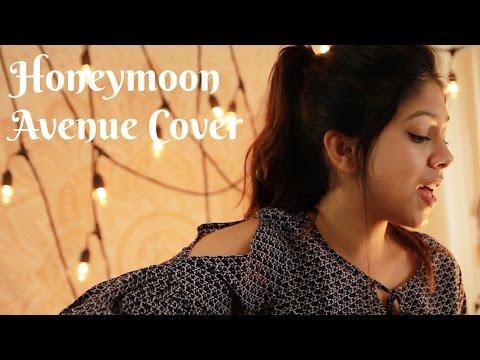 Honeymoon Avenue- Ariana Grande Cover by Sanjana