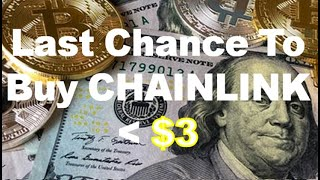 Last Chance to Buy CHAINLINK below $3?