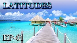 Most Romantic Island   Bora Bora, Tahiti | Latitudes | Episode 1 | Travel & Leisure