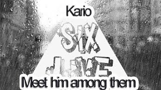 Meet him among them COVER BY SIXLIVE -KARIO-