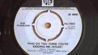 bud flanagan - who do you think you are kidding mr hitler?
