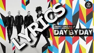 LP ft. Swanky Tunes - Day By Day [ Lyrics Video ]