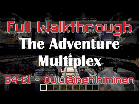 B4-E1 - OululainenIhiminen - Full Adventure Multiplex Walkthrough