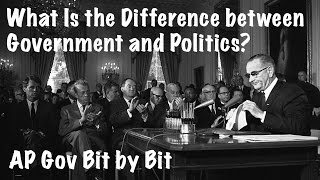 What Is the Difference between Government and Politics? AP Gov Bit by Bit #2