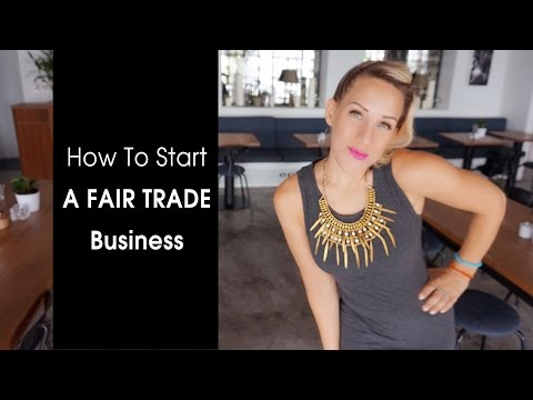 How to Start a Fair Trade Business - Luna Vega