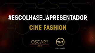 Escolha seu Apresentador – Cine Fashion