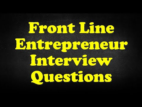 Front Line Entrepreneur Interview Questions - YouTube