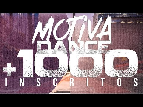 ESPECIAL +1000 INSCRITOS  Motiva Dance