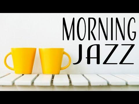 Awakening Morning JAZZ - Fresh Coffee JAZZ Music to Start The Day &  Wake Up