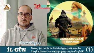 @Turkmenim Daşardaky diktatorlyklar içerdäkä garşymy ýa şärik? Garajaoglan Türkmen
