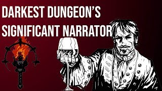 The Significance of Darkest Dungeon's Narrator – Game Analyst